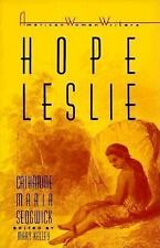 Hope Leslie: Or, Early Times in the Massachusetts (American Women Writers) by C