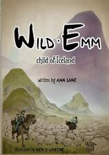 Wild Emm - Child of Iceland by Ann Lane (2013, Paperback)
