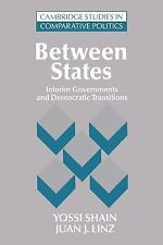 Between States: Interim Governments in Democratic Transitions (Cambridge Studies