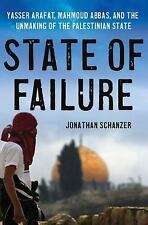 State of Failure: Yasser Arafat, Mahmoud Abbas, and the Unmaking of the Palestin