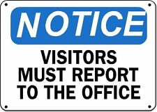 "Notice Sign -Visitors Must Report To Office - 10"" x 14"" OSHA Safety Sign"