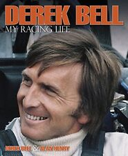 SIGNED Derek Bell, My Racing Life, Le Mans, Porsche, New Book