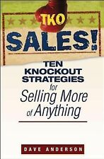 TKO Sales!: Ten Knockout Strategies for Selling More of Anything - Anderson, Dav