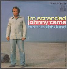 "7"" Johnny Tame I`m Stranded / Here In This Land 80`s Ariola"