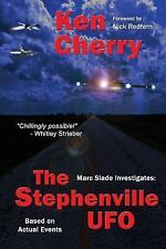 Marc Slade Investigates : The Stephenville UFO by Ken Cherry (2015, Paperback)