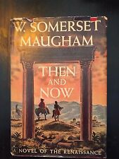 """Then and Now"" - W. Somerset Maugham 1946 1stED ""Novel of the Renaissance' VG!!"