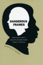 Studies in Communication, Media, and Public Opinion: Dangerous Frames : How...