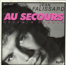 JEAN FALISSARD AU SECOURS ! CHAGRIN D'AMOUR / DIX ANS DE GALERE FRENCH 45 SINGLE