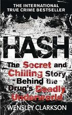 Hash: The Chilling Inside Story of the Secret Underworld Behind the World's Most