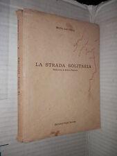 LA STRADA SOLITARIA Silvia Sanvitale Picchi Editore 1958 letteratura libro di