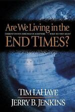 Are We Living in the End Times?, Jerry B. Jenkins, Tim LaHaye, Good Condition, B