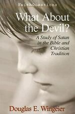 What About the Devil?  A Study of Satan in the Bible and Christian Tradition (F
