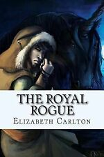 The Royal Rogue by Elizabeth Carlton (2013, Paperback)