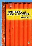Trafficking and Global Crime Control by Maggy Lee (2010, Paperback)