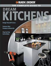 The Complete Guide to Dream Kitchens Black & Decker  SOFTCOVER BOOK