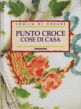 VOGLIA DI CREARE: PUNTO CROCE: COSE DI CASA - Manuale di ricamo