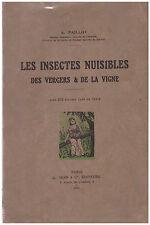 PAILLOT A. - LES INSECTES NUISIBLES DES VERGERS & DE LA VIGNE - 1931