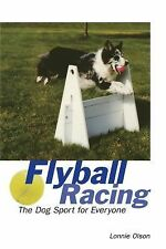 Flyball Racing: The Dog Sport for Everyone Olson, Lonnie Paperback