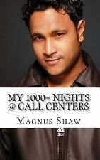 My 1000+ Nights @ Call Centers : First Ever, First Hand Account by a Sr. CCE...