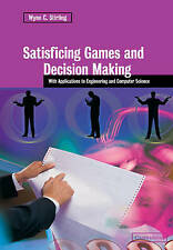 Satisficing Games and Decision Making: With Applications to Engineering and Com