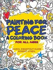 Painting for Peace : A Coloring Book for All Ages by Carol Swartout Klein...