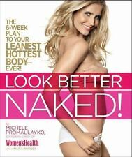 Look Better Naked: The 6-week plan to your leanest, hottest body--ever! Promaul