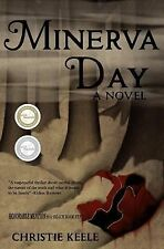 Minerva Day by Christie Keele (2013, Paperback)