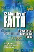 12 Months of Faith : A Devotional Journal for Teens by Bettie Youngs,...