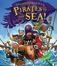 Pirates of the Sea! by Brandon Dorman (2011, Hardcover)