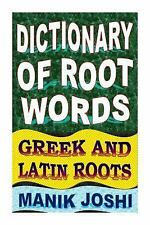 English Word Power: Dictionary of Root Words: Greek and Latin Roots by Manik...
