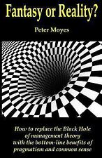 Fantasy or Reality? : How to Replace the Black Hole of Management Theory with...