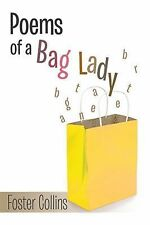 Poems of a Bag Lady by Foster Collins (2014, Hardcover)