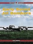 First Soviet Jet Bombers : The 1940s and Early 1950s by Yefim Gordon (2010,...