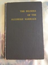 Al-Anon THE DILEMMA OF THE ALCOHOLIC MARRIAGE AA Anonymous 1st 1967