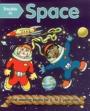 Trouble in Space : First Reading Books for 3-5 Year Olds by Nicola Baxter...
