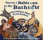 There's a Babirusa in My Bathtub: Fact and Fancy About Curious Creatur-ExLibrary