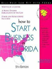 How to Start a Business in Florida: With Forms (Self-Help Law Kit With Forms) b