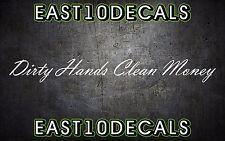 Dirty hands clean money decal vinyl car sticker diesel windshield banner duramax