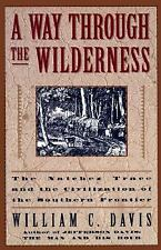 A Way Through the Wilderness: The Natchez Trace and the Civilization o-ExLibrary