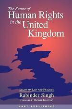 The Future of Human Rights in the United Kingdom : Essays on Law and Practice...