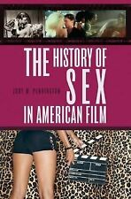 The History of Sex in American Film by Jody W. Pennington (2007, Hardcover)