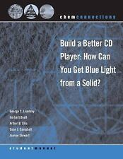 ChemConnections: Build a Better CD Player: How Can You Get Blue Light from a Sol