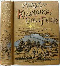 1897 ALASKA AND THE KLONDIKE GOLD FIELDS GOLD RUSH YUKON MAPS ILLUSTRATED