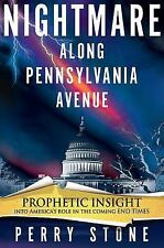 Nightmare Along Pennsylvania Avenue by Perry Stone NEW