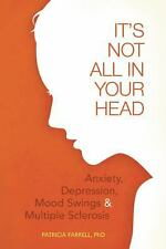"""It's Not All in Your Head: """"Anxiety, Depresson, Mood Swings, and MS"""