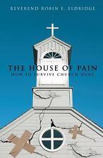 The House of Pain by Reverend Robin E. Eldridge (2014, Paperback)