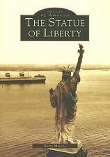 Images of America THE STATUE OF LIBERTY (Paperback 2004) Barry Moreno