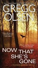 A Waterman and Stark Thriller: Now That She's Gone 2 by Gregg Olsen (2015,...