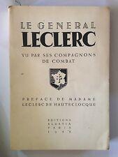 LE GENERAL LECLERC VU PAR SES COMPAGNONS DE COMBAT 1948 HAUTECLOCQUE ILLUSTRE
