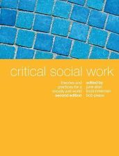 Critical Social Work: Theories and Practices for a Socially Just World, Pease, B